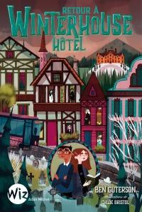 Les secrets de Winterhouse Hôtel T.2