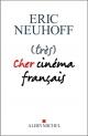 Couverture : (Très) cher cinéma français Eric Neuhoff