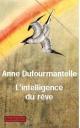 Couverture : L'intelligence du rêve Anne Dufourmantelle
