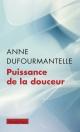 Couverture : La puissance de la douceur Anne Dufourmantelle