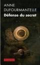 Couverture : Défense du secret Anne Dufourmantelle