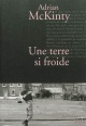Couverture : Une terre si froide Adrian Mckinty