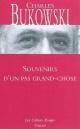 Couverture : Souvenirs d'un pas grand chose Charles Bukowski