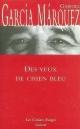 Couverture : Yeux de Chien Bleu Gabriel Garcia Marquez