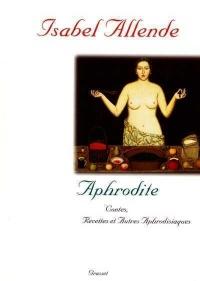 Aphrodite : Contes, recettes et autres aphrodisiaques
