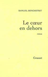 Coeur en Dehors (Le)