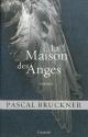 Couverture : Maison des anges (La) Pascal Bruckner