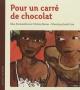 Couverture : Pour un carré de chocolat Elise Fontenaille, Janik Coat, Clarisse Buono