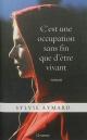 Couverture : C'est une occupation sans fin que d'être vivant Sylvie Aymard