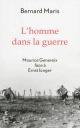 Couverture : L'homme dans la guerre: Maurice Genevois face à Ernst Jünger Bernard Maris