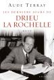 Couverture : Les derniers jours de Drieu La Rochelle: 6 août 1944-15 mars 1945 Aude Terray