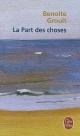 Couverture : Part des choses (La) Benoîte Groult