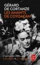 Couverture : Les amants de Coyoacan Gérard De Cortanze