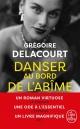 Couverture : Danser au bord de l'abîme Grégoire Delacourt