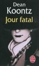 Couverture : Jour Fatal Dean Ray Koontz