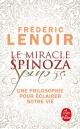 Couverture : Le miracle Spinoza : une philosophie pour éclairer notre vie Frédéric Lenoir