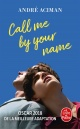 Couverture : Call me By Your Name André Aciman