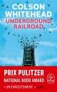Couverture : Underground Railroad Colson Whitehead