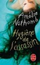 Couverture : Hygiène de l'assassin Amélie Nothomb