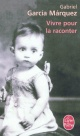 Couverture : Vivre pour la raconter Gabriel Garcia Marquez