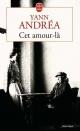 Couverture : Cet amour-là Yann Andréa
