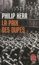 Couverture : Paix des dupes (La) Philip Kerr
