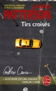 Couverture : Tirs croisés James Patterson