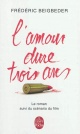 Couverture : Amour dure trois ans (L'): Le roman suivi du scénario du film Frédéric Beigbeder