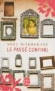 Couverture : Passé continu (Le) Neel Mukherjee