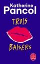 Couverture : Trois baisers Katherine Pancol