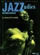 Couverture : Jazz Ladies : le Roman d'un Combat Stéphane Koechlin