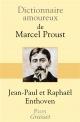 Couverture : Dictionnaire amoureux de Proust Raphael Enthoven, Alain Bouldouyre, Jean-paul Enthoven