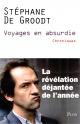 Couverture : Voyages en absurdie: chroniques Stéphane De Groodt