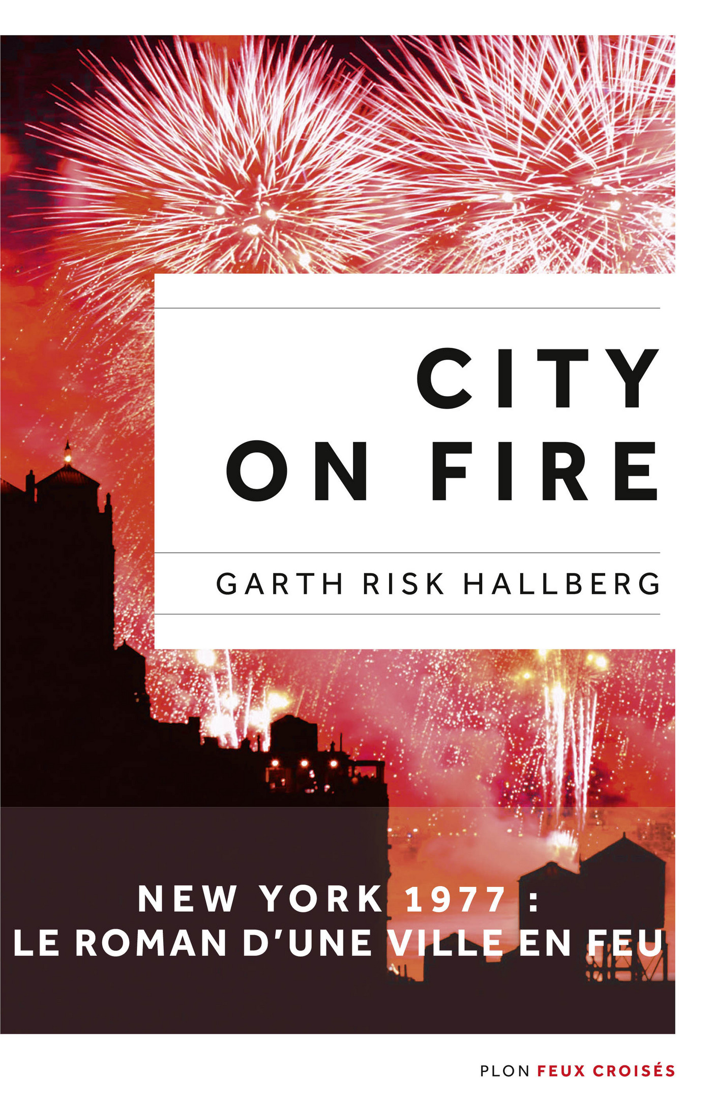 Couverture : City on fire Garth Risk Hallberg