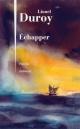 Couverture : Échapper Lionel Duroy