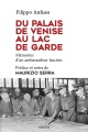 Couverture : Du palais de Venise au lac de Garde: mémoires d'un ambassadeur... Maurizio Serra, Filippo Anfuso