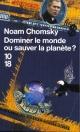 Couverture : Dominer le Monde ou Sauver la Planète ? Noam Chomsky