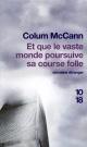 Couverture : Et que le Vaste Monde Poursuive sa Course Folle Colum Mccann