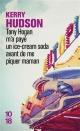 Couverture : Tony Hogan m'a payé un ice-cream soda avant de me piquer maman Kerry Hudson