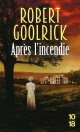 Couverture : Après l'incendie Robert Goolrick
