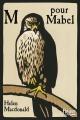 Couverture : M pour Mabel Helen Macdonald