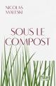 Couverture : Sous le compost Nicolas Maleski