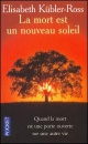 Couverture : Mort Est un Nouveau Soleil (La) Elisabeth Kubler-ross