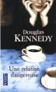 Couverture : Une Relation Dangereuse Douglas Kennedy