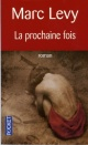 Couverture : Prochaine Fois (La) Marc Levy