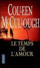 Couverture : Temps de l'Amour (Le) Colleen Mccullough