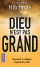 Couverture : Dieu n'Est pas Grand Christopher Hitchens