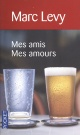 Couverture : Mes Amis mes Amours Marc Levy