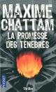 Couverture : Promesse des Ténèbres (La) Maxime Chattam