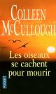 Couverture : Oiseaux Se Cachent pour Mourir (Les) Colleen Mccullough